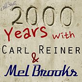 2000 Years With: Carl Reiner & Mel Brooks by Carl Reiner/Mel Brooks