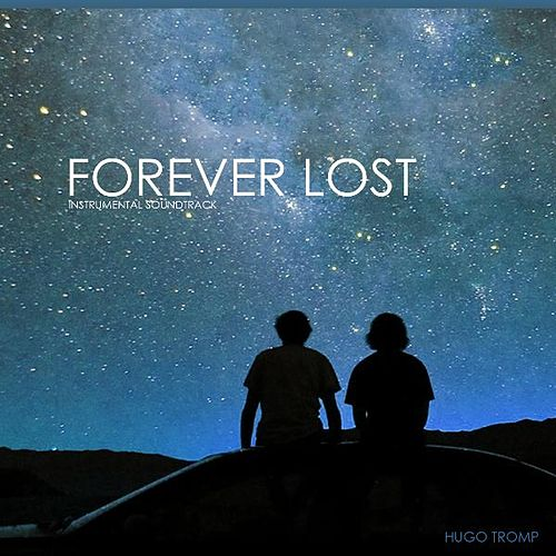 Play & Download Forever Lost by Hugo Tromp | Napster