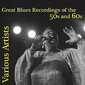 The Greatest Blues Sounds from the 50s and 60s von Various Artists
