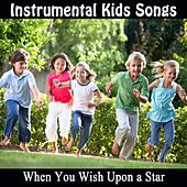 Play & Download Instrumental Kids Songs: When You Wish Upon a Star by The O'Neill Brothers Group | Napster