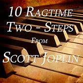 Play & Download 10 Ragtime Two-Steps from Scott Joplin by Scott Joplin | Napster