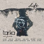Play & Download Tarka & Friends: Life by Various Artists | Napster