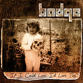 Play & Download If I Could Love, I'd Love This by the badge | Napster