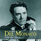 Play & Download Mario Del Monaco: Arie da opere by Mario del Monaco | Napster