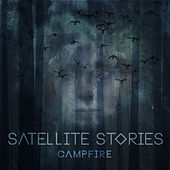 Play & Download Campfire by Satellite Stories | Napster