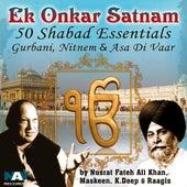 Play & Download Ek Onkar Satnam 50 Shabad Essentials (Gurbani, Nitnem & Asa Di Vaar by Nusrat Fateh Ali Khan, Giani Sant Singh Maskeen & Others) by Various Artists | Napster