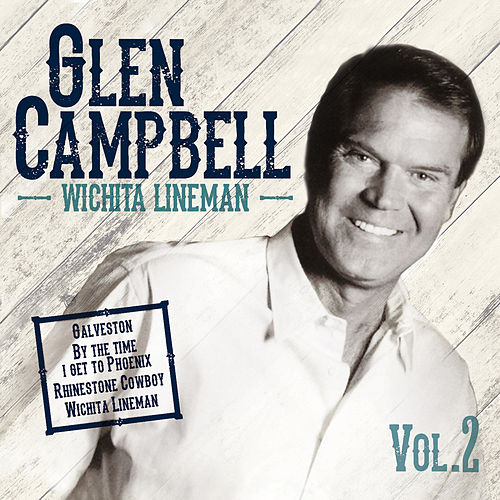 Play & Download Wichita Lineman (Live in Concert) by Glen Campbell | Napster