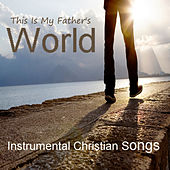 Play & Download This Is My Father's World: Instrumental Christian Songs by The O'Neill Brothers Group | Napster
