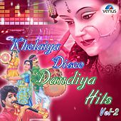 Play & Download Khelaiya Disco Dandiya Hits, Vol.2 by Various Artists | Napster