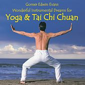 Play & Download Music for Yoga & Tai Chi Chuan by Gomer Edwin Evans | Napster