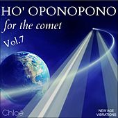 Play & Download Ho' Oponopono, Vol. 7 (For the Comet) by Chloé   Napster