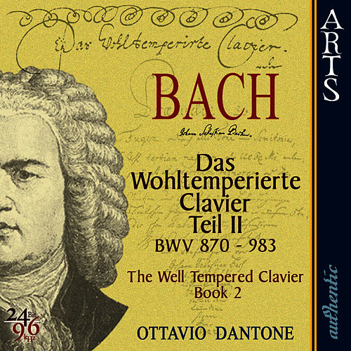Bach: The Well-Tempered Clavier, Book 2 - BWV 870-893 von Ottavio Dantone