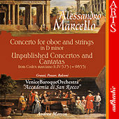 Play & Download Marcello: Concerto in D minor - Unpublished Concertos and Cantatas by Venice Baroque Orchestra & Andrea Marcon | Napster