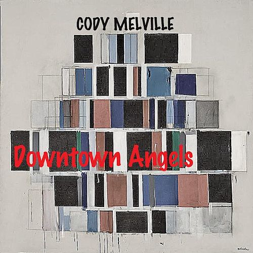 Play & Download Downtown Angels by Cody Melville | Napster