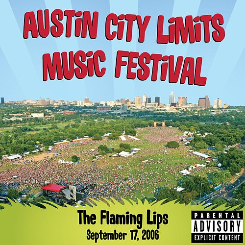 Play & Download Live At Austin City Limits Music Festival 2006 by The Flaming Lips | Napster