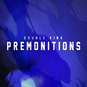Premonitions by Double King