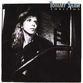 Ambition by Tommy Shaw
