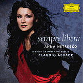 Play & Download Anna Netrebko - Sempre Libera by Anna Netrebko | Napster