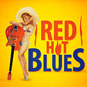 Play & Download Red Hot Blues by Various Artists | Napster