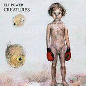 Play & Download Creatures by Elf Power | Napster
