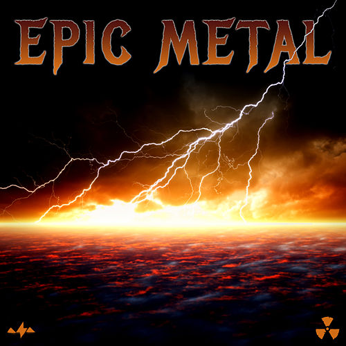 Play & Download Epic Metal: The 20 Most Epic Metal Hits from Nuclear Blast by Various Artists | Napster
