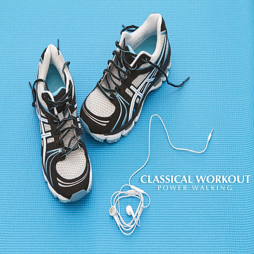 Classical Workout - Power Walking by David Moore