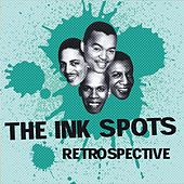 Play & Download The Ink Spots Retrospective by The Ink Spots | Napster