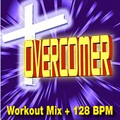 Overcomer (Workout Mix + 128 BPM) by Christian Workout Hits Group