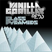 Play & Download Glass Pyramids (feat. Redd) by Vanilla Gorillaz | Napster