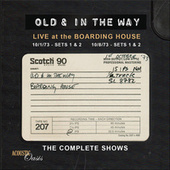 Play & Download Live At The Boarding House: The Complete Shows by Old & In The Way | Napster
