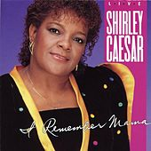 Play & Download I Remember Mama by Shirley Caesar | Napster