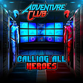 Play & Download Calling All Heroes Part 1 by Adventure Club | Napster