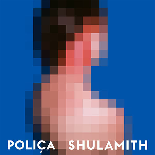 Play & Download Shulamith by Poliça | Napster