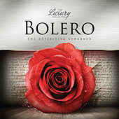 Bolero - The Luxury Collection by Various Artists