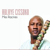 Play & Download Mes racines by Ablaye Cissoko | Napster