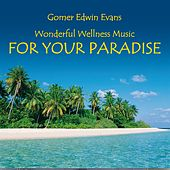 Play & Download Paradise: Music for Relaxation by Gomer Edwin Evans | Napster