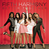 Play & Download Better Together by Fifth Harmony | Napster