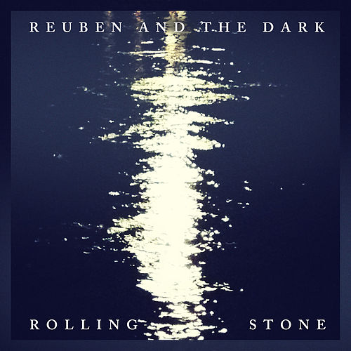 Play & Download Rolling Stone by Reuben And The Dark | Napster