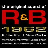 The Original Sound of R&B 1962 von Various Artists