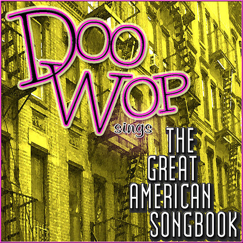 Play & Download Doo Wop Sings the Great American Song Book by Various Artists | Napster