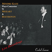 Play & Download Mindru Katz Plays Concertos by Mozart & Beethoven by Mindru Katz | Napster