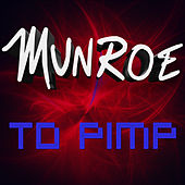 Play & Download To Pimp by Munroe | Napster