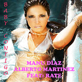 Play & Download Baby Contigo (feat. Rate) by Alberto Martinez | Napster