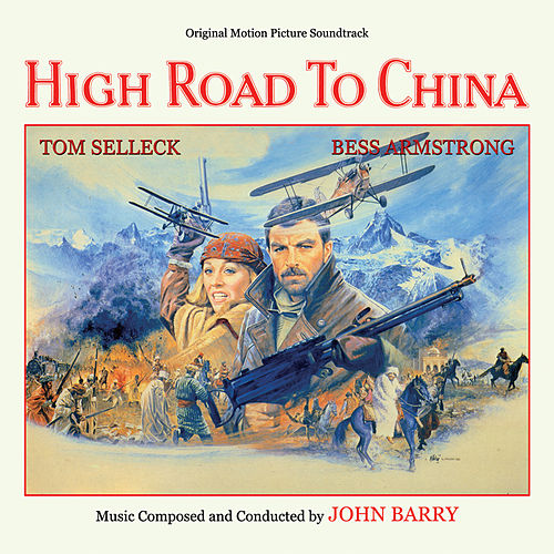 Play & Download High Road to China (Original Motion Picture Soundtrack) by John Barry | Napster