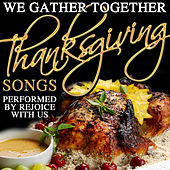 We Gather Together: Thanksgiving Songs by Rejoice