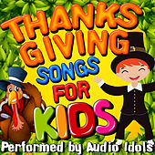 Play & Download Thanksgiving Songs for Kids by Audio Idols | Napster