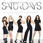 Play & Download Living For The Weekend by The Saturdays | Napster