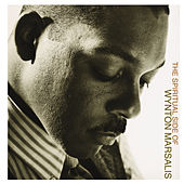 Play & Download The Spiritual Side of Wynton Marsalis by Wynton Marsalis | Napster