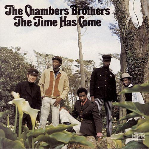 Play & Download The Time Has Come by The Chambers Brothers | Napster
