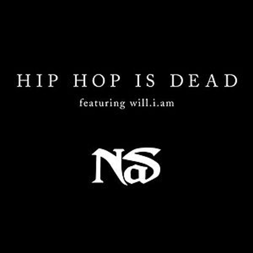 Hip Hop Is Dead (Single, Edited) by Nas